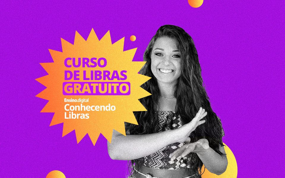 Conhecendo Libras: o seu início na Língua Brasileira de Sinais